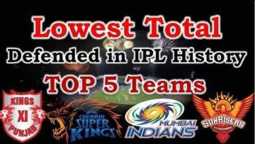 5 Lowest Totals Defended in the IPL History